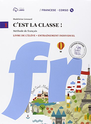 C'est la classe. Livre de l'élève-Narrativa-Tableau de conjugaisons. Per la Scuola media e CD Audio. Con CD Audio formato MP3. Con e-book. Con espansione online (Vol. 1)