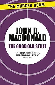 The Good Old Stuff (Murder Room Book 650) by [John D. MacDonald]