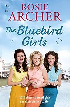 The Bluebird Girls: The Bluebird Girls 1 by [Rosie Archer]