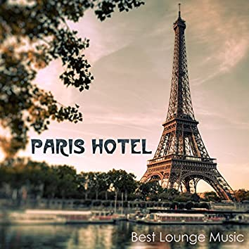 Paris Hotel - Best Lounge Music, Sexy Buddha Music & Love Making Music Playlist