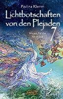 Lichtbotschaften von den Plejaden Band 7: Wissen fuer die Neue Zeit