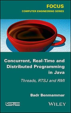 Concurrent, Real-Time and Distributed Programming in Java: Threads, RTSJ and RMI (Focus: Computer Science)