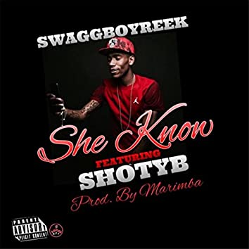 She Know (feat. ShotyB)
