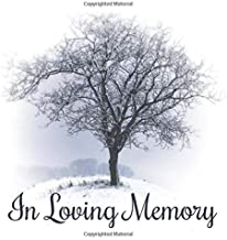 In Loving Memory: Funeral Guest Books for a Planning a Celebration of Life Service -  Remembrance Book for Funerals - Memorial Guestbook for Warm Condolences