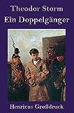 Ein Doppelgänger (Großdruck) von Theodor Storm