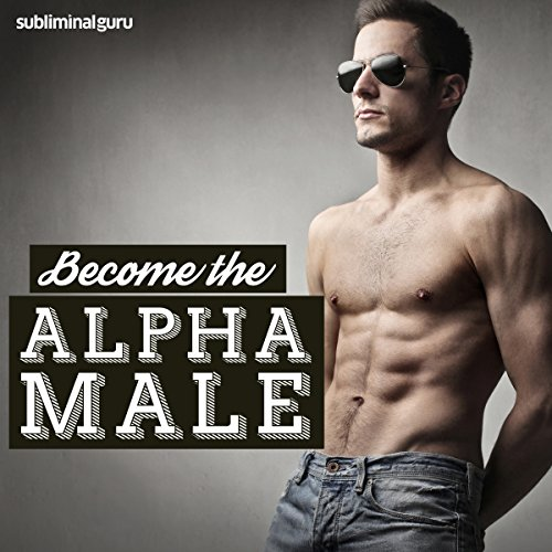 Become the Alpha Male audiobook cover art