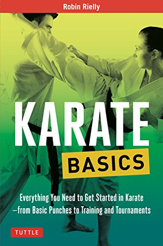 Karate Basics: Everything You Need to Get Started in Karate - from Basic Punches to Training and Tournaments (Tuttle Martial Arts Basics)