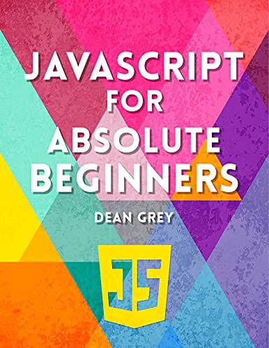 JavaScript Programming For Absolute Beginners