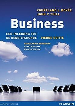 Business, een inleiding tot de bedrijfskunde, 4e editie van [C. Bovée, J. V. Thill]