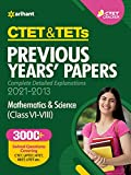 CTET & TETs Previous Years Papers (2021 - 2013 ) Mathematics and Science (Class 6-8) 2021