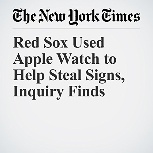 Red Sox Used Apple Watch to Help Steal Signs, Inquiry Finds copertina