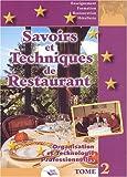 Savoirs et techniques de restaurant. Tome 2, Organisation et technologies professionnelles by Christian Ferret (2002-01-01) - Editions BPI - 01/01/2002