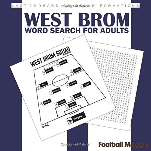 West Brom: West Brom word search for adults: Difficult Wordsearch Book For West Brom fans, A Word Search Book For West Brom lovers, seasons: 2000-2001 to 2020-2021 (Wordsearch for Football Fans)