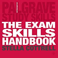 Exam Skills Handbook: Achieving Peak Performance (Palgrave Study Guides)