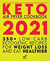 Keto Air Fryer Cookbook 2021