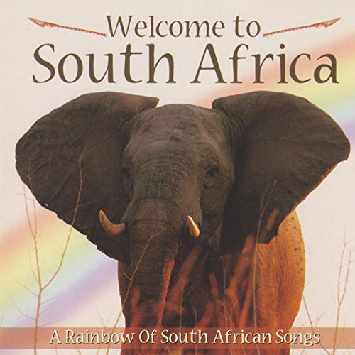 Welcome to South Africa (a Rainbow of South African Songs)