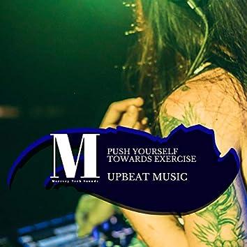 Push Yourself Towards Exercise - Upbeat Music