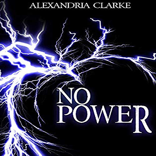 No Power: EMP Survival in a Powerless World                   By:                                                                                                                                 Alexandria Clarke                               Narrated by:                                                                                                                                 Gwendolyn Druyor                      Length: 9 hrs and 30 mins     3 ratings     Overall 2.3