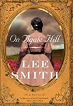a novel:On Agate Hill bySmith(hardcover)(2006)