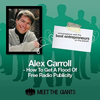 Couverture de Alex Carroll - How to Get a Flood of Free Radio Publicity