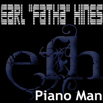 """Piano Man (The piano of Earl """"Fatha"""" Hines)"""