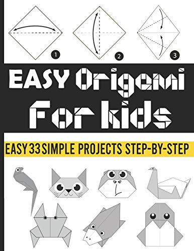 Easy origami for kids: origami book for kids (easy 33 simple projects Step-by-Step)
