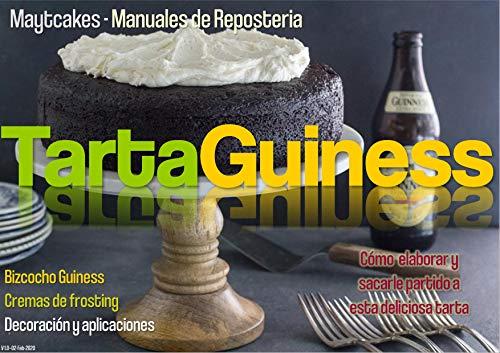 Tarta Guiness: Bizcocho de cerveza negra, cremas de frosting y variantes (Maytcakes - Manuales de Repostería)