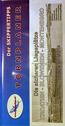 Kroatien, Slowenien, Montenegro - Die sicheren Liegeplätze. Der Skippertipps Törnplaner: Die gesamte Küste auf einen Blick. Leporellofaltung plus Entfernungslineal * Update gratis