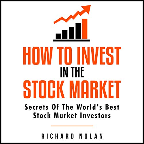 How to Invest in the Stock Market: Secrets of the World's Best Stock Market Investors audiobook cover art
