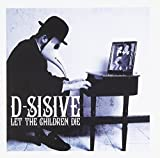 Songtexte von D‐Sisive - Let the Children Die