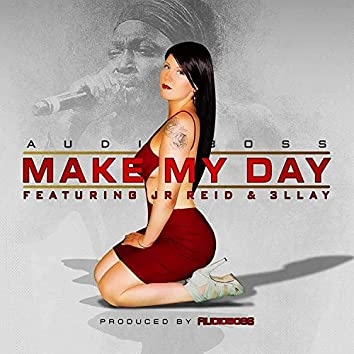 Make My Day (feat. Junior Reid & 3llay)