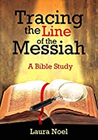 Tracing the Line of the Messiah: A Bible Study