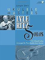 Jumpin Jims Ukulele Masters: Lyle Ritz Solos (Ukulele Masters Book & CD)