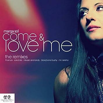 Come & Love Me (The Remixes)