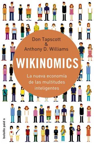 Wikinomics : la nueva economía de las multitudes inteligentes (Bolsillo Paidós)