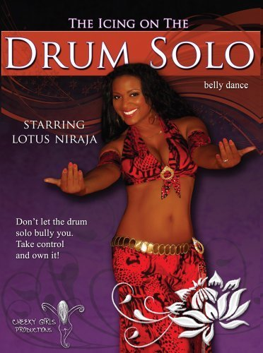 The Icing on the Drum Solo - Lotus Niraja - Belly Dance by Lotus Niraja