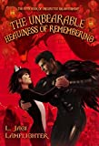 The Unbearable Heaviness of Remembering (Books of Unexpected Enlightenment Book 5)
