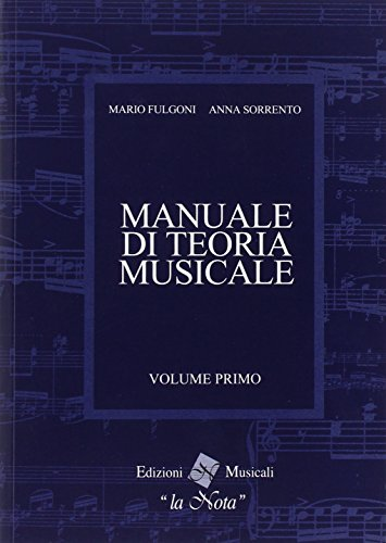 Il manuale di teoria musicale. Per la Scuola media: 1