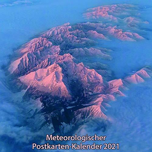 Meteorologischer Postkarten-Kalender 2021: 12 farbige Postkarten mit Motiven zum Thema: Zwischen Himmel und Erde - Phänomene der bodennahen Luftschichten