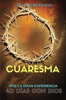 Cuaresma/ Lent: Vive La Gran Experiencia. 40 Días Con Dios/ Live the Great Experience. 40 Days With God;Publicaciones Cató...