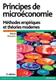 Principes de microéconomie 2e édition - Méthodes empiriques et théories modernes