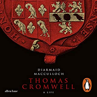 Thomas Cromwell     A Life              By:                                                                                                                                 Diarmaid MacCulloch                               Narrated by:                                                                                                                                 David Rintoul                      Length: 26 hrs and 38 mins     5 ratings     Overall 5.0