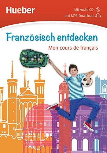 Französisch entdecken: Mon cours de français / Buch mit Audio-CD