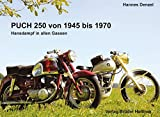 Puch 250 von 1945 bis 1970: Hansdampf in allen Gassen