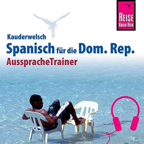 Spanisch für die Dominikanische Republik (Reise Know-How Kauderwelsch AusspracheTrainer) Titelbild