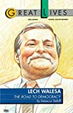 Lech Walesa: The Road to Democracy (Great Lives) (English Edition)
