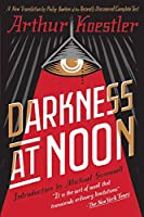 Darkness at Noon: A Novel