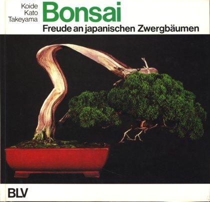 Bonsai. Freude an japanischen Zwergbäumen