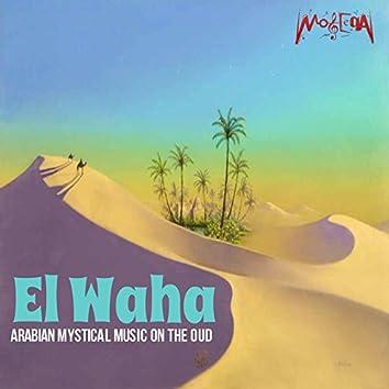 El Waha (Arabian Mystical Music on the Oud)