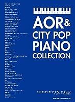 AOR & シティポップ・ピアノ・コレクション[中・上級ピアノ・ソロ&弾き語り]